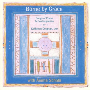 Borne by Grace: Songs of Contemplation and Praise