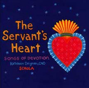 The Servant's Heart: Songs of Devotion