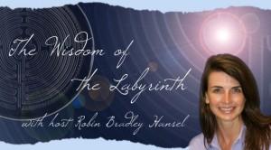 Wisdom of the Labyrinth - Robin Bradley Hansel